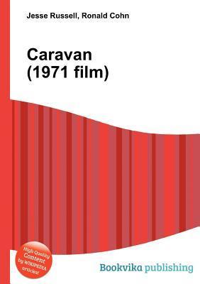 Caravan (1971 Film) Jesse Russell