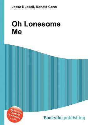 Oh Lonesome Me  by  Jesse Russell