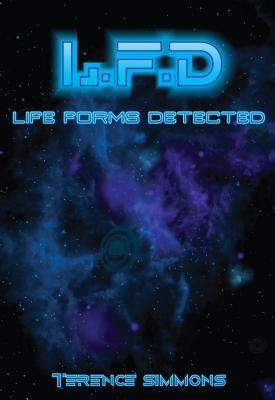 L.F.D Life Forms Detected  by  Terence Simmons