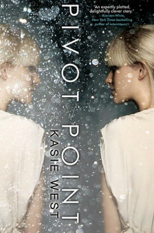 Pivot Point by Kasie West  on Sneak Peek with Reading List