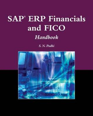 SAP(R) Erp Financials and Fico Handbook S N Padhi
