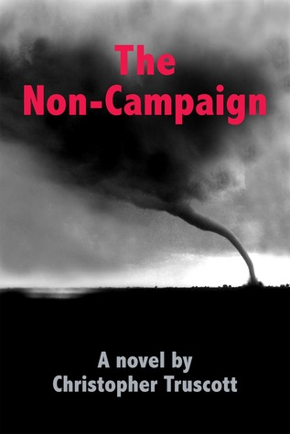 The Non-Campaign  by  Christopher Truscott
