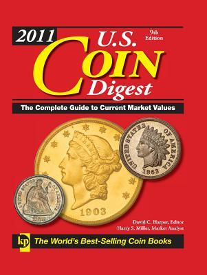 2011 U. S. Coin Digest  by  David C. Harper