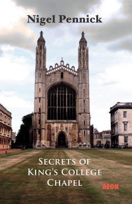 Secrets of Kings College Chapel  by  Nigel Pennick
