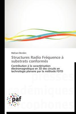 Structures Radio Frequence a Substrats Conformes Mohsen Denden