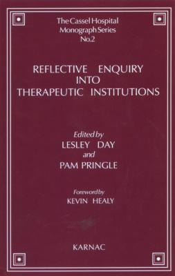 Reflective Enquiry Into Therapeutic Institutions  by  Lesley Day