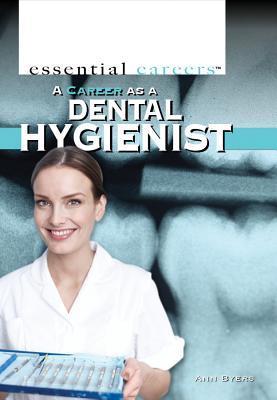 A Career as a Dental Hygienist Ann Byers