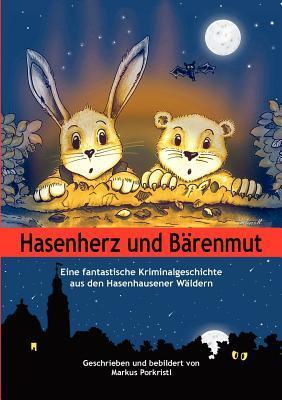 Hasenherz Und B Renmut  by  Markus Porkristl