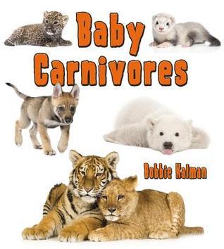 Baby Carnivores  by  Bobbie Kalman