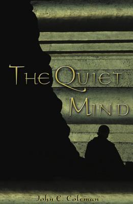 The Quiet Mind JOHN E COLEMAN