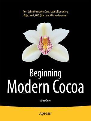 Beginning Modern Cocoa  by  Alex Cone
