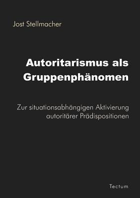 Autoritarismus ALS Gruppenph Nomen Jost Stellmacher