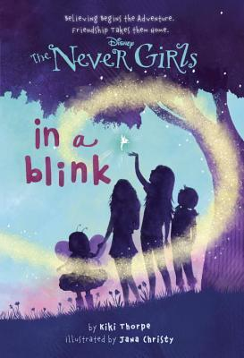 In a Blink (Disney Fairies: Never Girls #1)