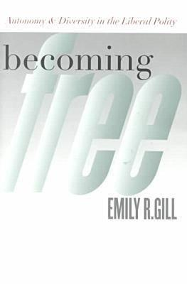 Becoming Free  by  Emily R. Gill