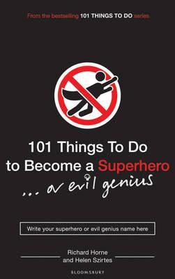 http://www.bloomsbury.com/uk/101-things-to-do-to-become-a-superhero-or-evil-genius-9781408802571/