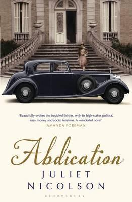 Abdication. Juliet Nicolson (2012) by Juliet Nicolson