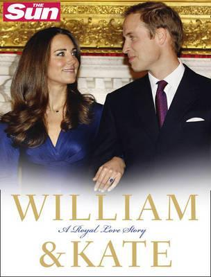 William & Kate: A Royal Love Story  by  James Clench