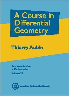A Course in Differential Geometry.  by  Thierry Aubin
