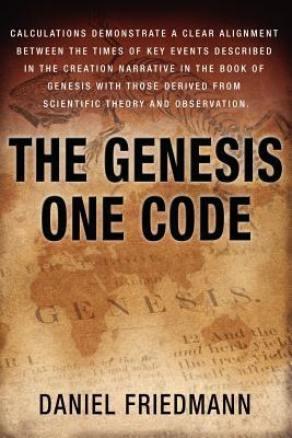 The Genesis One Code by Daniel Friedmann