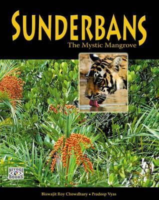 SUNDERBANS: The Mystic Mangrove  by  Biswajit Roy Chowdhury