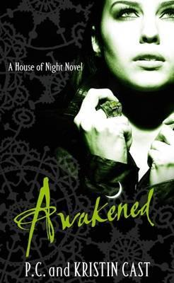 Awakened (House of Night #8) – P.C. Cast & Kristin Cast
