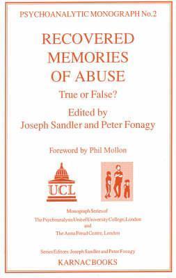 Recovered Memories of Abuse: True of False? Jack Sandler