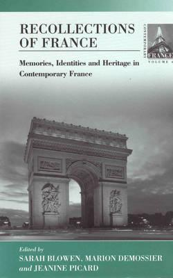 Recollections of France: Memories, Identities and Heritage in Contemporary France (Contemporary France, 4)  by  Sarah Blowen
