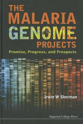 The Malaria Genome Projects: Promise, Progress, and Prospects  by  Irwin W. Sherman