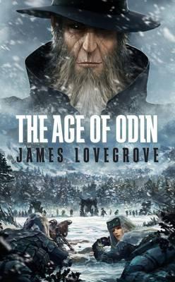 The Age of Odin. James Lovegrove (2011)