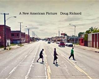 Doug Rickard, A New American Picture
