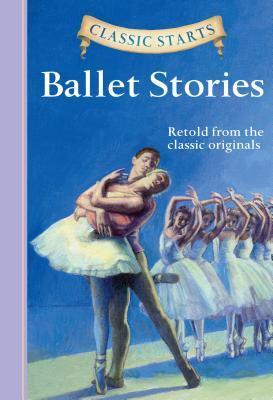 Ballet Stories (Classic Starts Series) Lisa Church