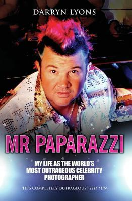 MR Paparazzi  by  Darryn Lyons
