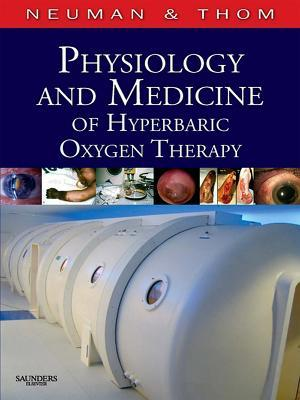 Physiology and Medicine of Hyperbaric Oxygen Therapy Tom S Neuman