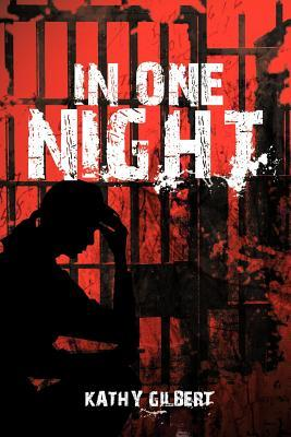 In One Night Kathy Gilbert