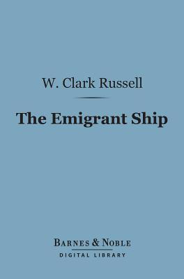 The Emigrant Ship William Clark Russell