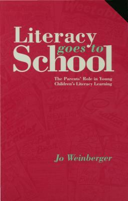 Literacy Goes to School: The Parents Role in Young Childrens Literacy Learning Jo Garber