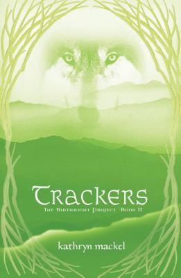 Trackers: Newly Categorized for YA Readers Kathryn Mackel