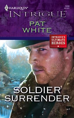 Soldier Surrender (Harlequin Intrigue #1038)  by  Pat White