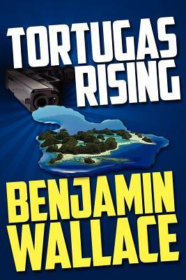 Tortugas Rising by Benjamin  Wallace