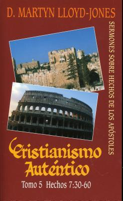 Spa-Christianismo Autentico, Tomo 5 Hechos 7: 30-60 = Authentic Christianity: Acts 7:30-60  by  D. Martyn Lloyd-Jones