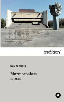 Marmorpalast  by  Kay Zeisberg
