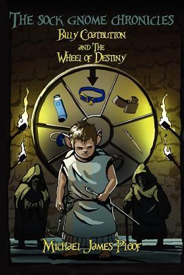 Billy Coatbutton and the Wheel of Destiny (The Sock Gnome Chronicles, #1)