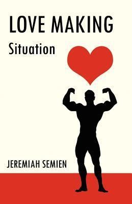 Love Making: Situation Jeremiah Semien