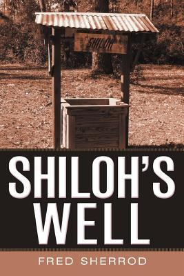 Shilohs Well  by  Fred Sherrod