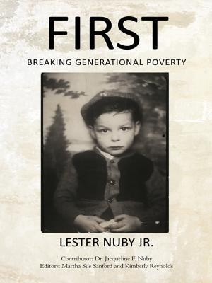 First: Breaking Generational Poverty  by  Lester Nuby Jr.