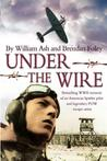 Under the Wire: The Bestselling Memoir of an American Spitfire Pilot and Legendary POW Escaper
