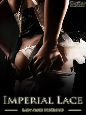 Imperial Lace  by  Lady Alice McCloud