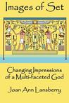 Images of Set: Changing Impressions of a Multi-Faceted God