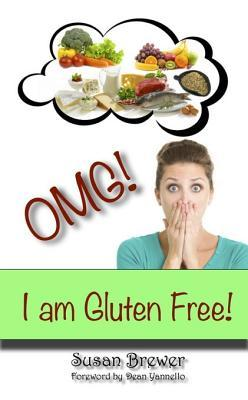 Omg! I Am Gluten Free  by  Susan      Brewer