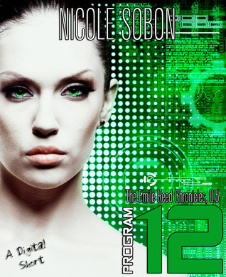 Program 12 (The Emile Reed Chronicles, 0.5) Nicole Sobon